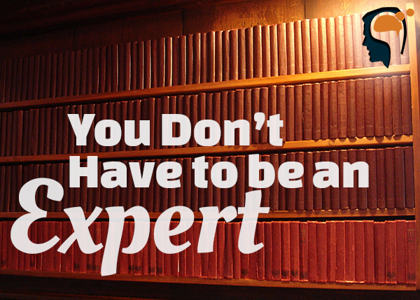 You Don't Have to be an Expert