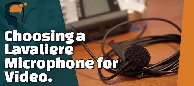 Choosing a Lavaliere Microphone for Video